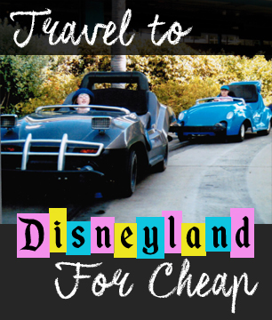 Travel to Disneyland for cheap | 15minutecheapskate.com